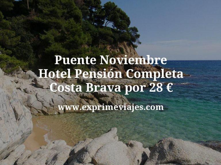 Puente Noviembre: Hotel Pensión Completa en Costa Brava por 28€ p.p/noche