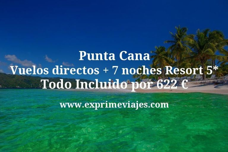 Punta Cana: Vuelos directos + 7 noches Resort 5* Todo Incluido por 622euros
