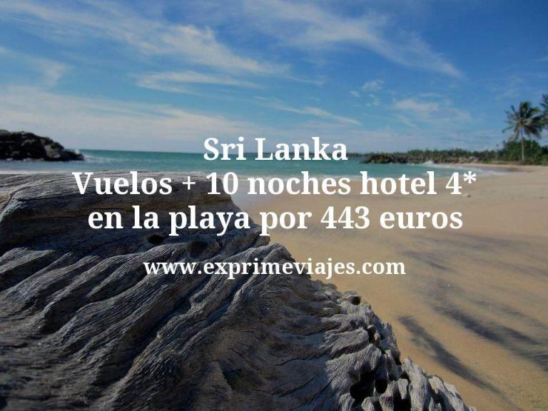 Sri Lanka: Vuelos + 10 noches hotel 4* en la playa por 443euros