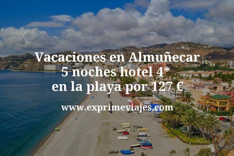 Vacaciones en Almuñecar: 5 noches hotel 4* en la playa por 127€ p.p