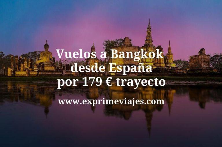 ¡Wow! Vuelos a Bangkok desde España por 179euros trayecto