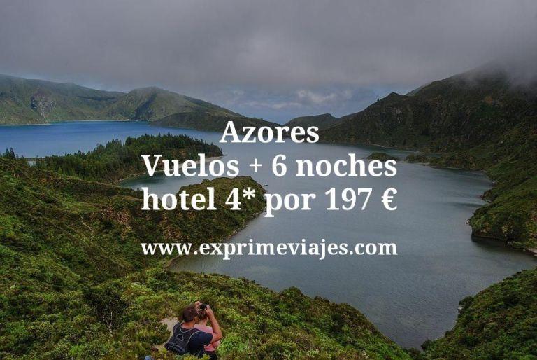 ¡Wow! Azores: Vuelos + 6 noches hotel 4* por 197euros