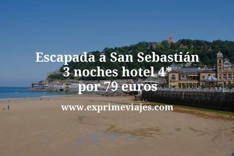 Escapada a San Sebastián: 3 noches hotel 4* por 79€ p.p
