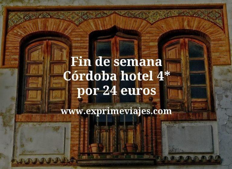 ¡Chollo! Fin de semana Córdoba: Hotel 4* por 24€ p.p/noche