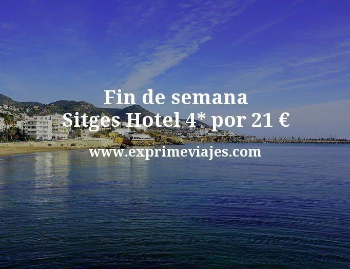 Fin de semana Sitges: Hotel 4* por 21€ p.p/noche