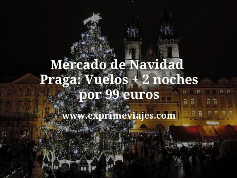 Mercado de Navidad en Praga: Vuelos + 2 noches por 99euros
