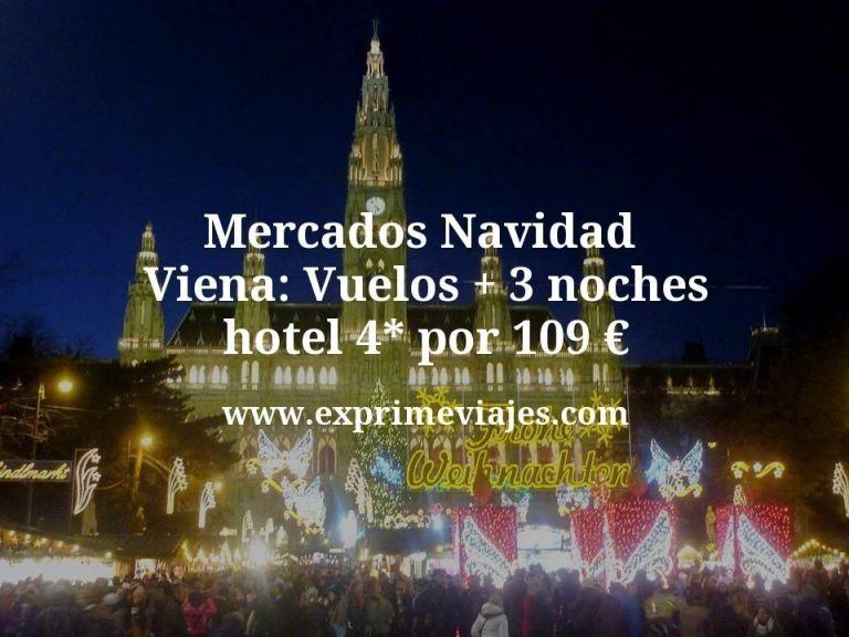 Mercados Navidad Viena: Vuelos + 3 noches hotel 4* por 109euros
