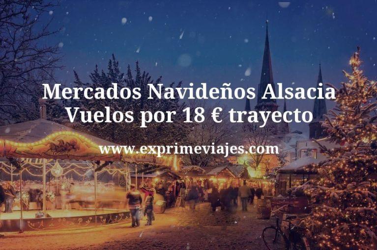 Mercados Navideños Alsacia: Vuelos por 18euros trayecto