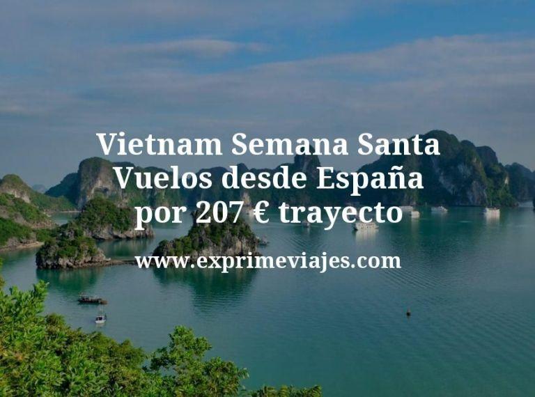 ¡Chollo! Vietnam Semana Santa: Vuelos desde España por 207euros trayecto