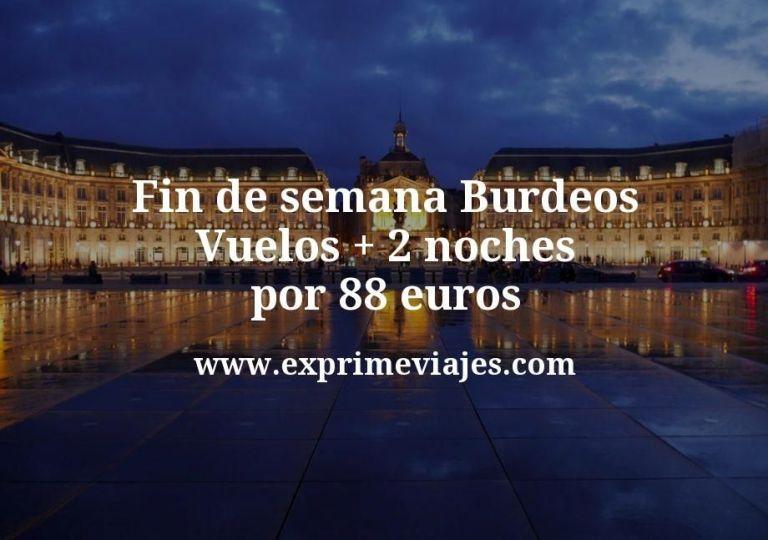Fin de semana Burdeos: Vuelos + 2 noches por 88euros