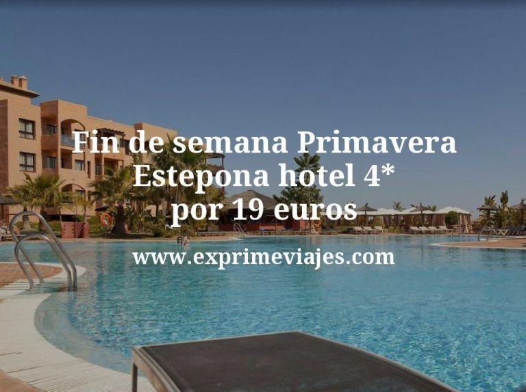 Fin de semana Primavera en Estepona: Hotel 4* por 19€ p.p/noche