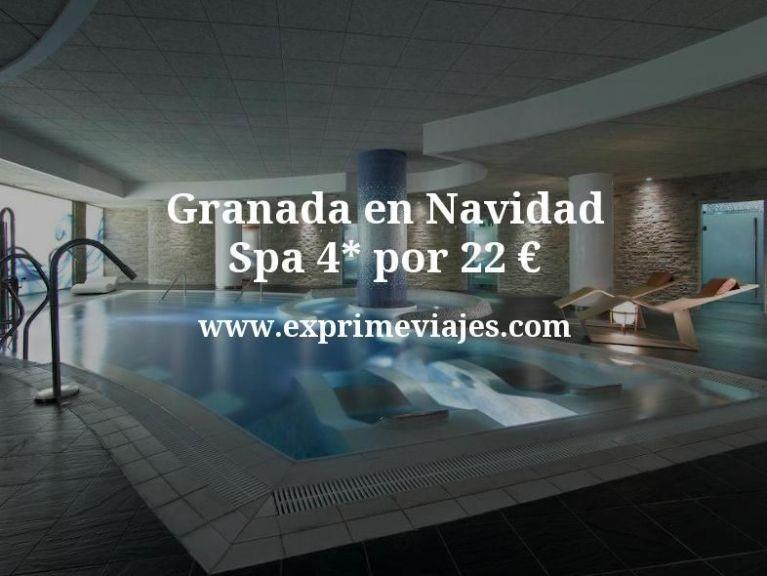 Granada en Navidad: Spa 4* por 22€ p.p/noche