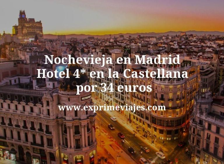 Nochevieja en Madrid: Hotel 4* en la Castellana por 34€ p.p/noche