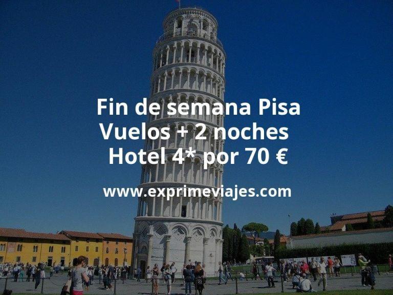 Fin de semana Pisa: Vuelos + 2 noches hotel 4* por 70euros