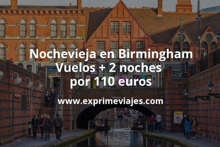 Nochevieja en Birmingham: Vuelos + 2 noches por 110euros