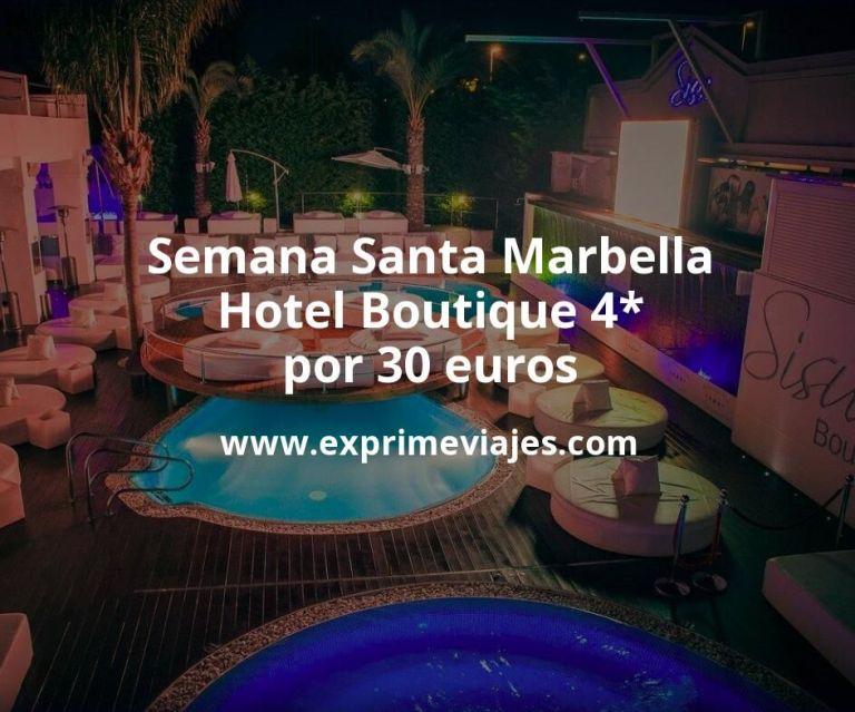 Semana Santa Marbella: Hotel Boutique 4* por 30€ p.p/noche
