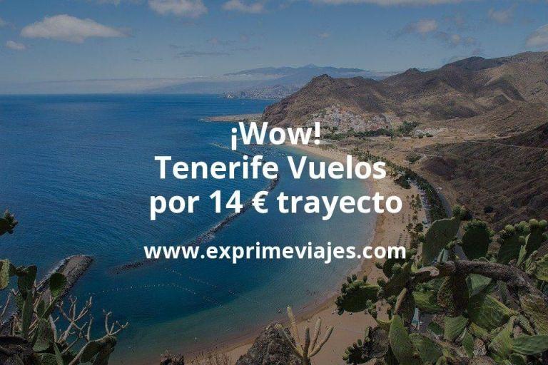 ¡Wow! Tenerife: Vuelos por 14euros trayecto