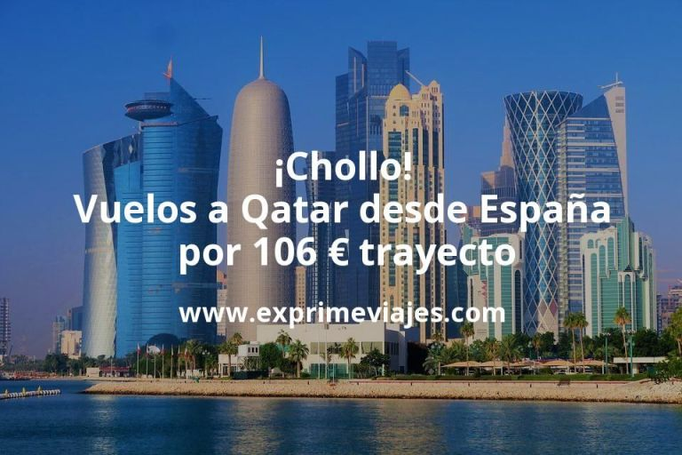 ¡Chollo! Vuelos a Qatar desde España por 106euros trayecto