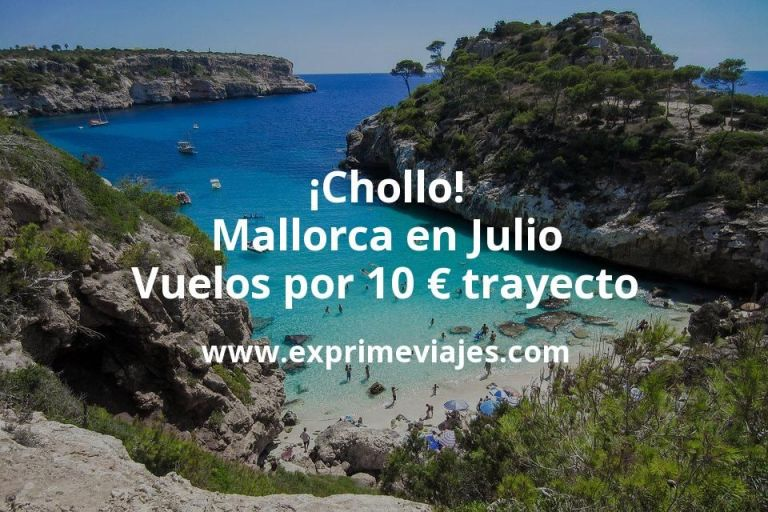 ¡Chollo! Mallorca en Julio: Vuelos por 10euros trayecto