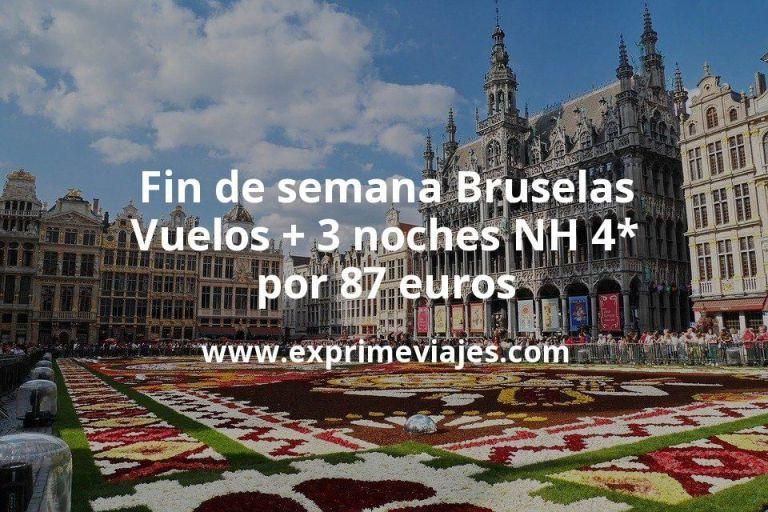Fin de semana Bruselas: Vuelos + 3 noches NH 4* por 87euros