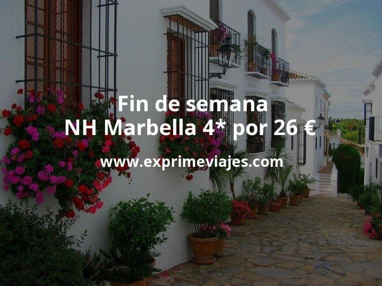 ¡Wow! Fin de semana NH Marbella 4*por 26€ p.p/noche