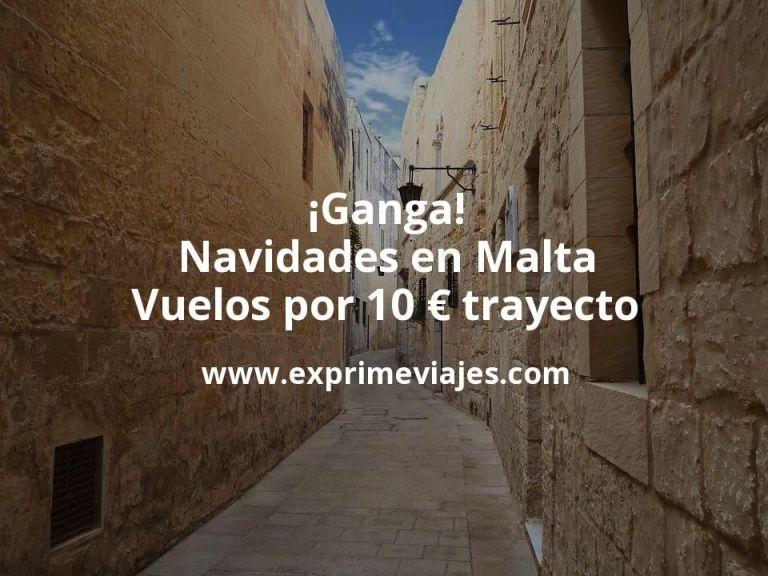 ¡Ganga! Navidades en Malta: Vuelos por 10euros trayecto