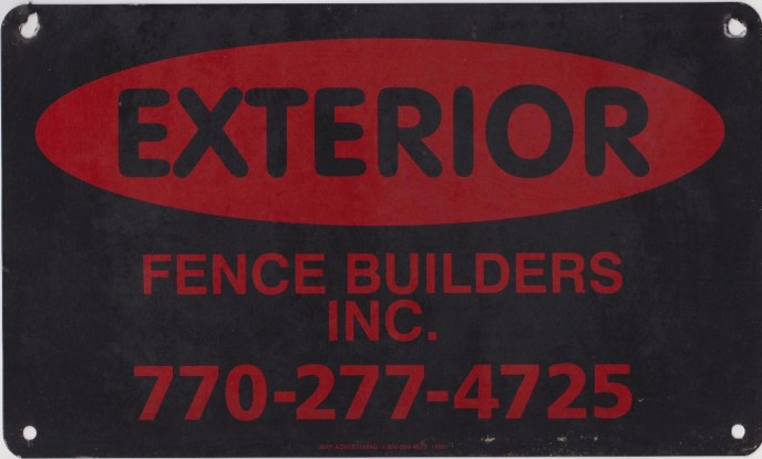 Exterior Fence Builder, Inc. Fence sign from 1988 to 1988 our  first decade in business. if you have this sing on your fence? you have a sign of a fence company that was beginning it's excellence in the business