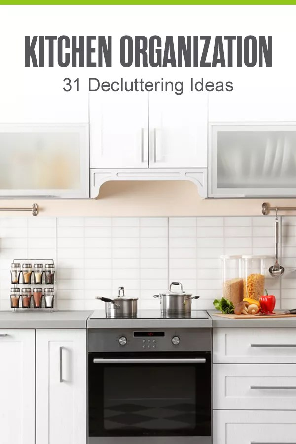 Pinterest Graphic: Kitchen Organization: 31 Decluttering Ideas