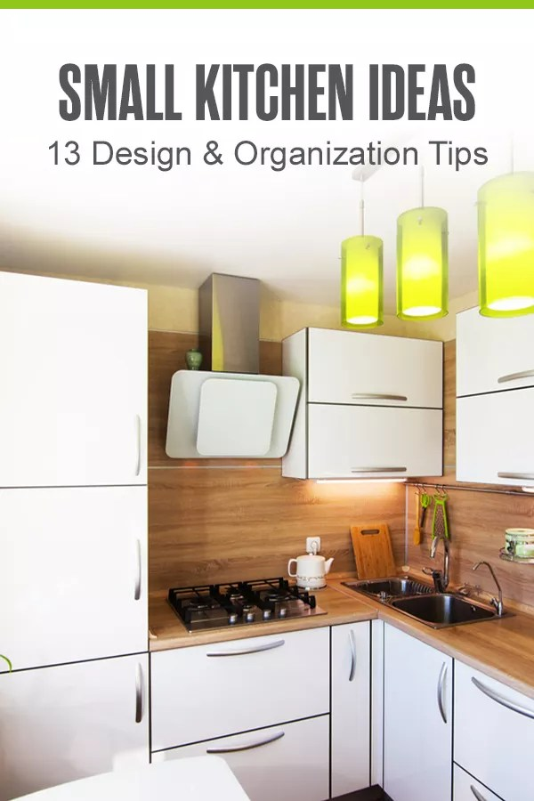 Pinterest Graphic: Small Kitchen Ideas: 13 Design & Organization Ideas