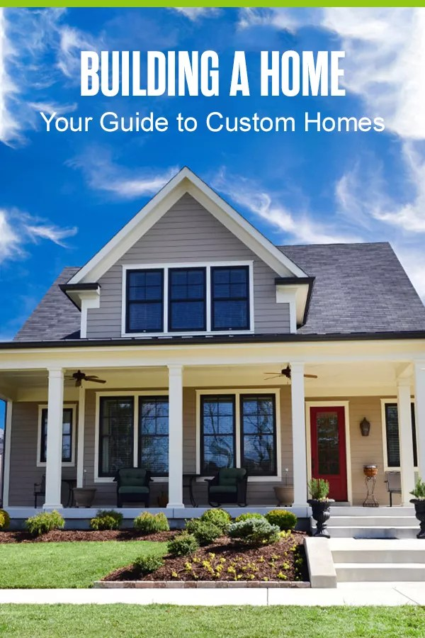 Pinterest Graphic: Building a Home: Your Guide to Custom Homes