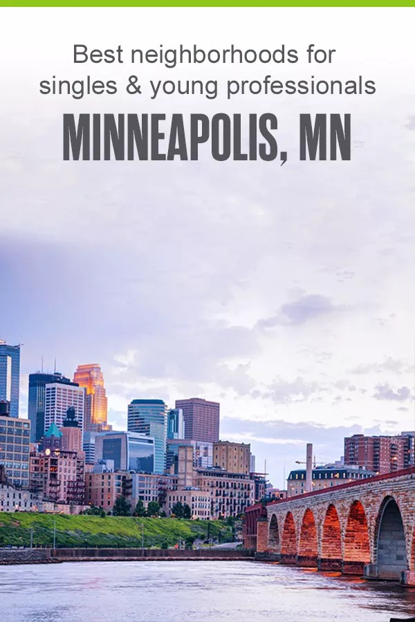 Best Minneapolis Neighborhoods for Singles & Young Professionals