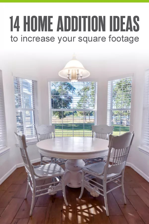 14 Home Addition Ideas for Increasing Square Footage ...