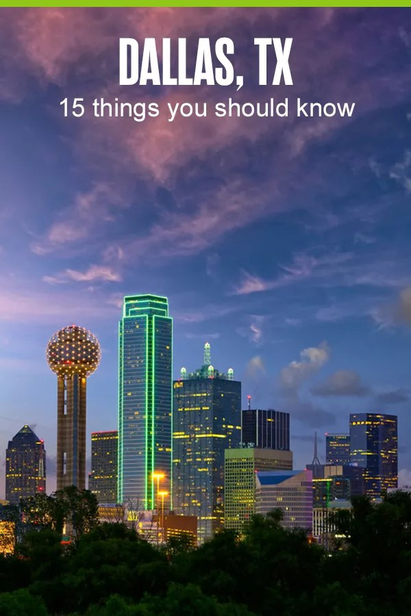 15 Things to Know About Dallas