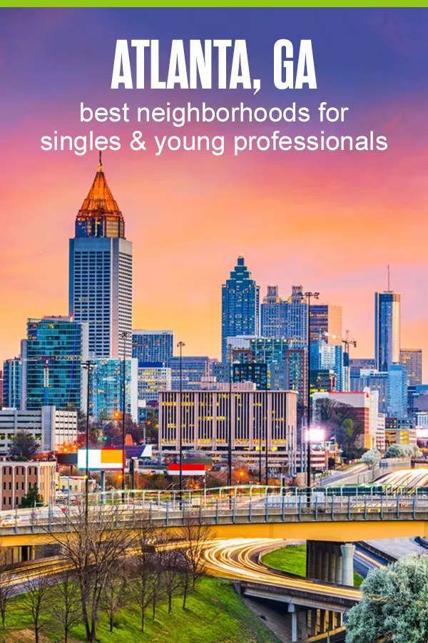 Best Atlanta Neighborhoods for Singles & Young Professionals