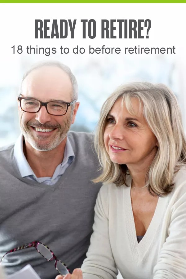 18 Things To Do Before Retirement