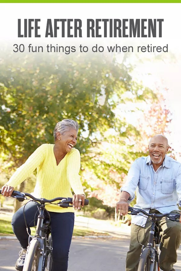 30 Fun Things to do When Retired