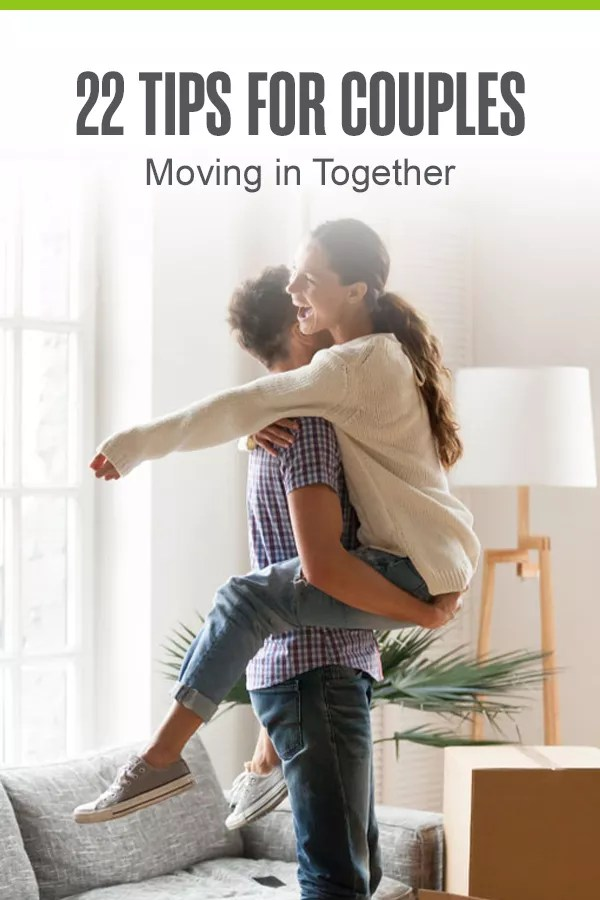 22 Tips for Couples Moving in Together