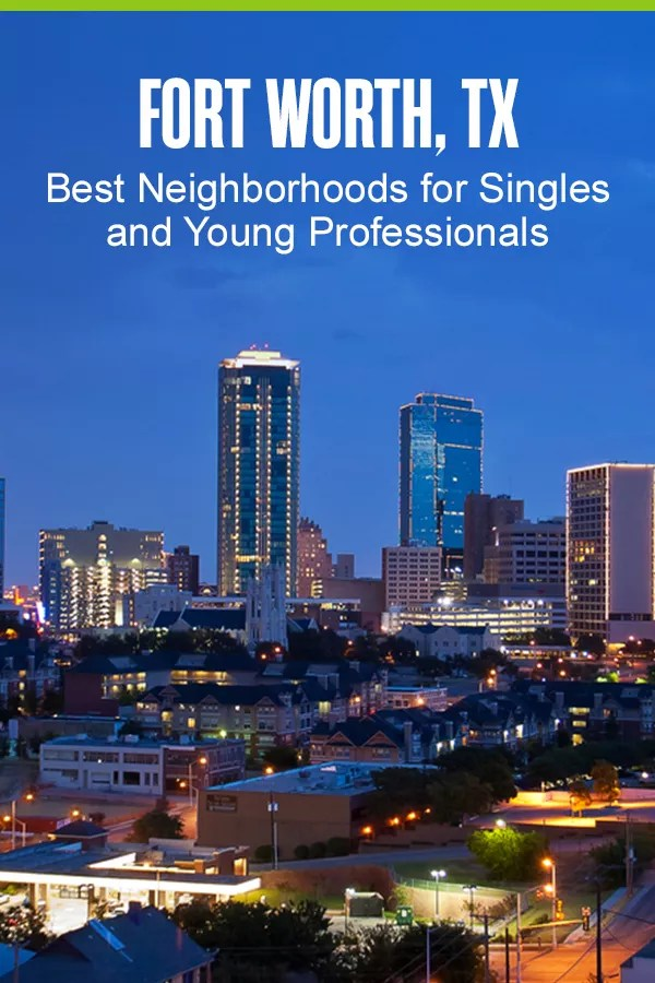 Pinterest infographic: Fort Worth, TX Best Neighborhoods for Singles & Young Professionals