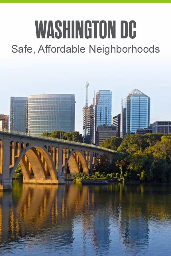 Safe, Affordable Neighborhoods in Washington, DC