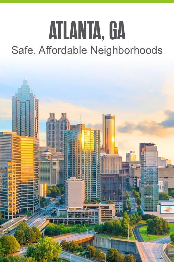 Safe, Affordable Neighborhoods in Atlanta, GA
