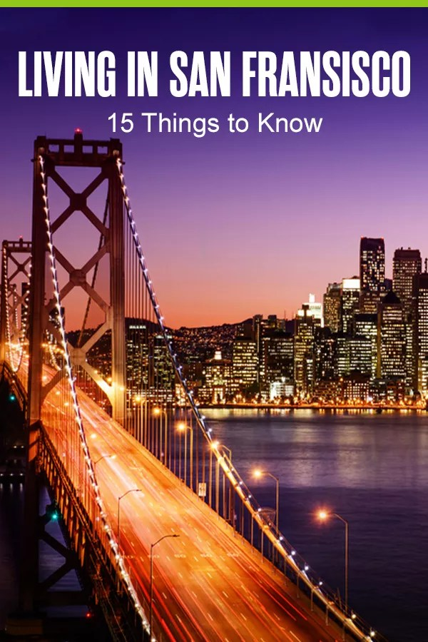 15 Things to Know About Living in San Francisco