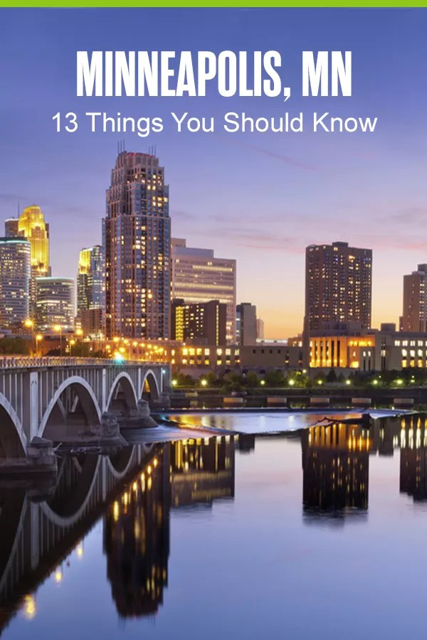 13 Things You Should About Living in Minneapolis