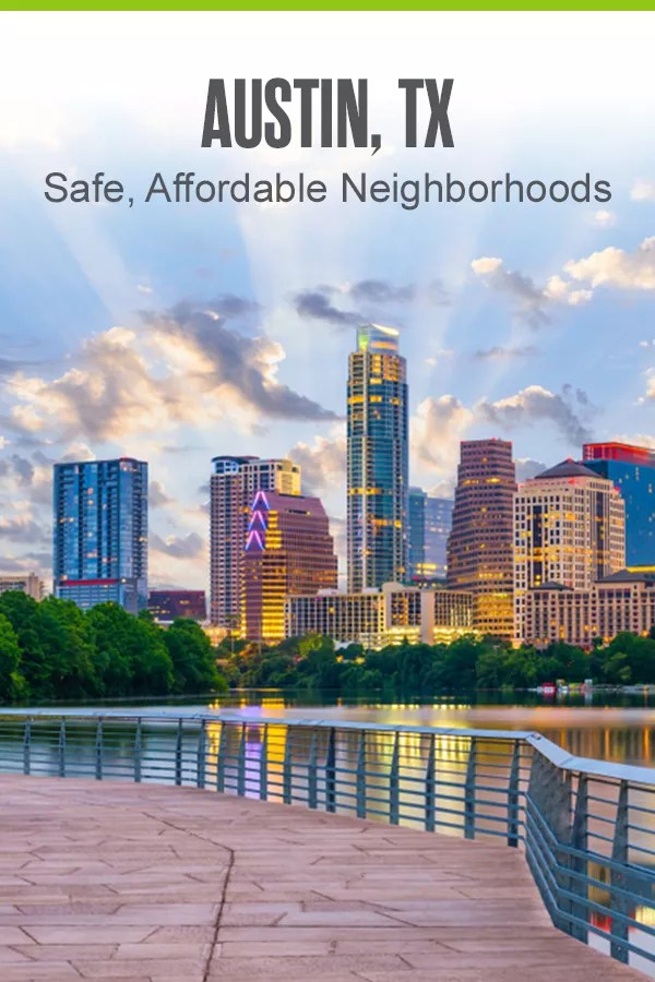 Safe, Affordable Neighborhoods in Austin, TX