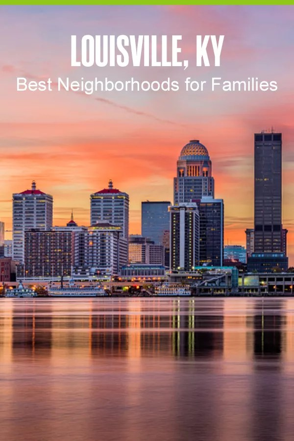 "Pinterest graphic: ""Louisville, KY: Best Neighborhoods for Families"""