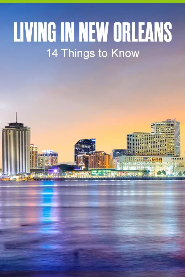 Pinterest Graphic: Living in New Orleans: 14 Things to Know