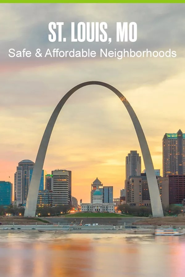 Pinterest Graphic: St. Louis, MO: Safe & Affordable Neighborhoods