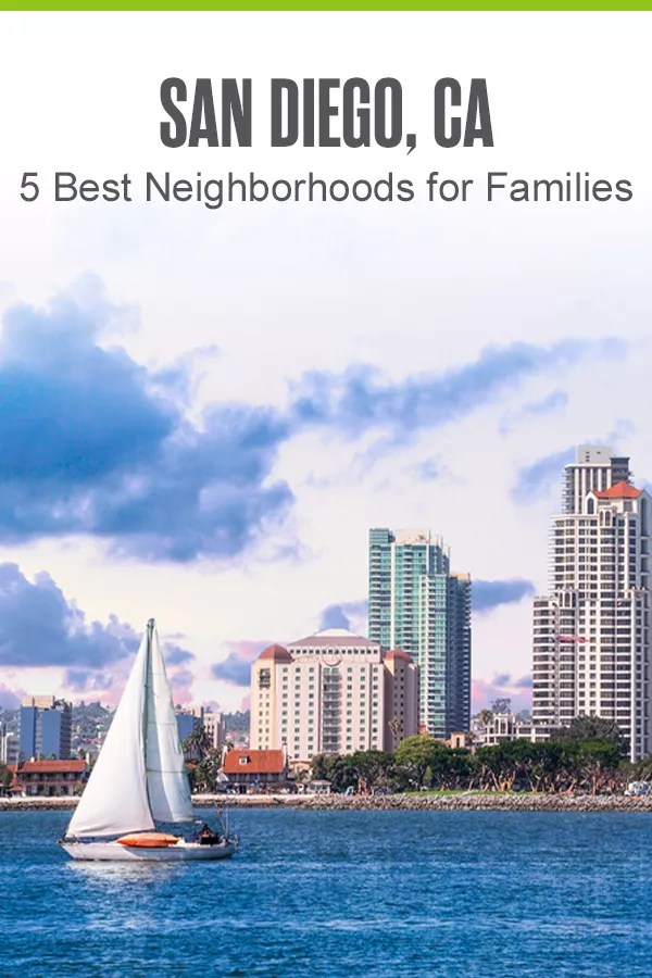 Pinterest Graphic: San Diego, CA: 5 Best Neighborhoods for Families