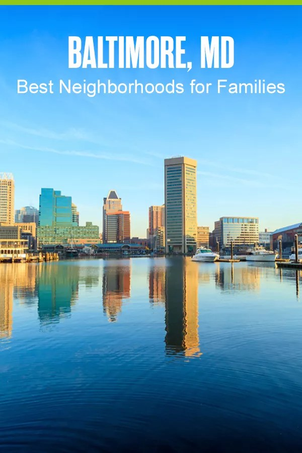 Pinterest Graphic: Baltimore, MD: Best Neighborhoods for Families
