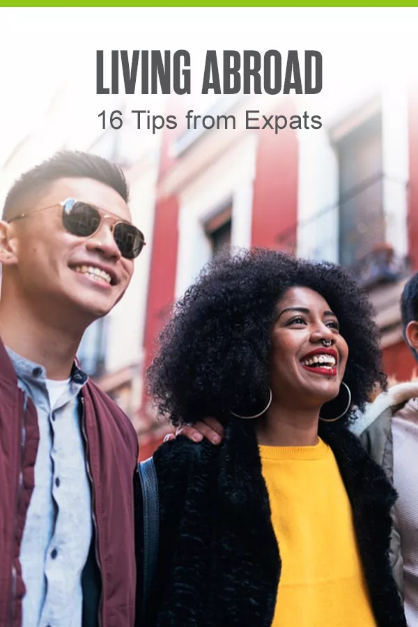 Pinterest Graphic: Living Abroad: 16 Tips from Expats