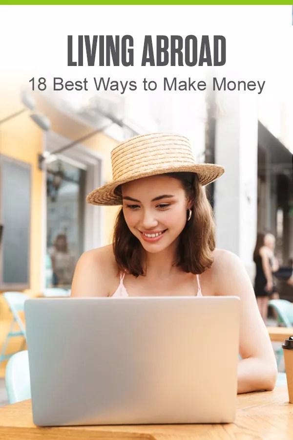 Pinterest Graphic: Living Abroad: 18 Best Ways to Make Money